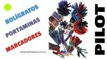 Bolígrafos, Portaminas, Marcadores Pilot